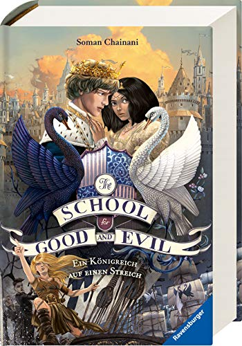 The School for Good and Evil, Band 4: Ein Königreich auf einen Streich (The School for Good and Evil, 4)