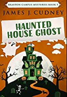 Haunted House Ghost: Premium Hardcover Edition