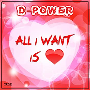 All I want is Love