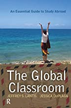 Global Classroom: An Essential Guide to Study Abroad (International Studies Intensives)