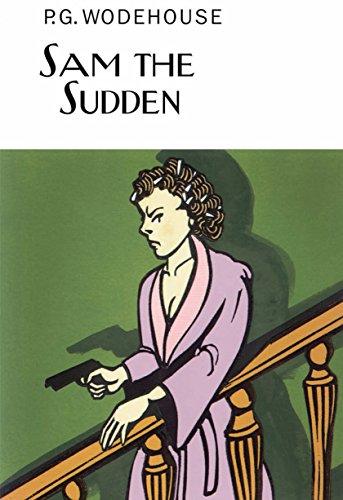 Sam the Sudden (Everyman's Library P G WODEHOUSE)