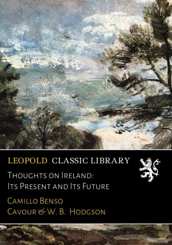 Thoughts on Ireland: Its Present and Its Future