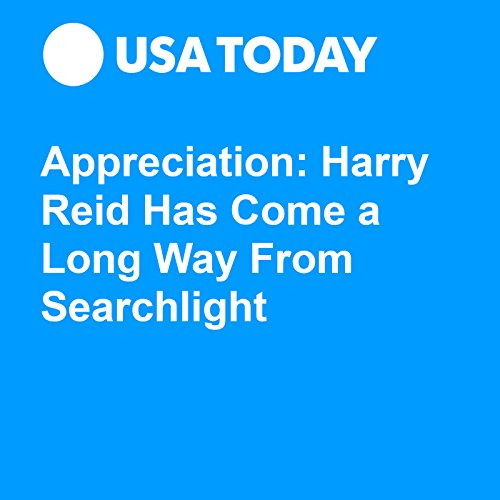 Appreciation: Harry Reid Has Come a Long Way From Searchlight audiobook cover art
