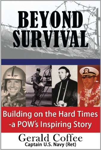 Beyond Survival: Building on the Hard Times - a POW's Inspiring Story (English Edition)