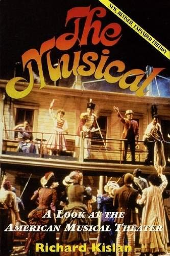 The Musical: A Look at the American Musical Theater (Applause Books)