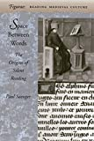 Space Between Words: The Origins of Silent Reading (Figurae: Reading Medieval Culture)
