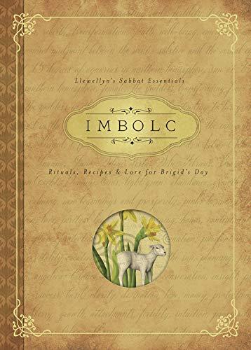 Imbolc: Rituals, Recipes & Lore for Brigid's Day (Llewellyn's Sabbat Essentials, 8)