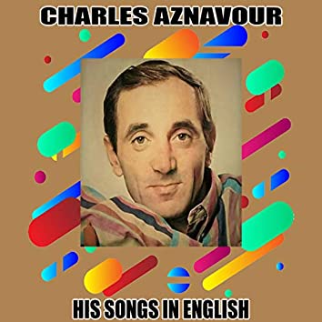 Charles Aznavour / His Songs In English