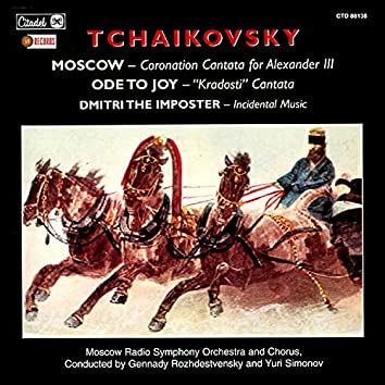 Tchaikovsky: Moscow / Ode to Joy / Dmitri the Imposter