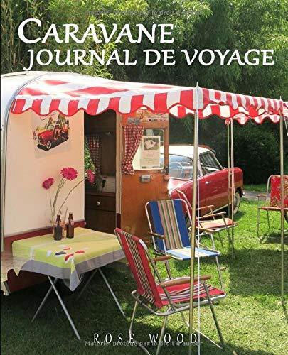 Caravane Journal de Voyage: Journal de voyage pour camping-car, caravane et voyage sur la route 3 (Édition française)