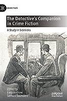 The Detective's Companion in Crime Fiction: A Study in Sidekicks (Crime Files)