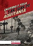 Encierro Y Fuga De San Juan De Aquitania