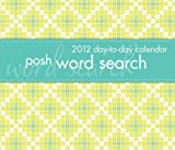 Posh Word Search: 2012 Day-to-Day Calendar