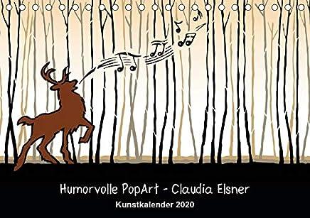 Humorvolle PopArt - Kunstkalender von Claudia Elsner (Tischkalender 2020 DIN A5 quer): Farbenfrohe Kunst mit Humor (Monatskalender, 14 Seiten )