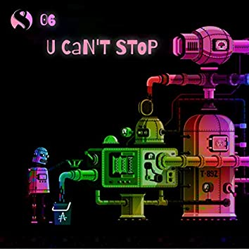 U CaN'T SToP