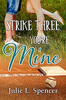 Strike Three, You're Mine: All's Fair in Love and Sports Series by [Julie L. Spencer, Lisa Rector]
