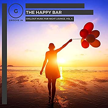 The Happy Bar - Chillout Music For Night Lounge, Vol. 4