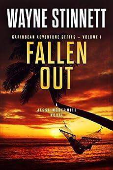 [Wayne Stinnett]のFallen Out: A Jesse McDermitt Novel (Caribbean Adventure Series Book 1) (English Edition)