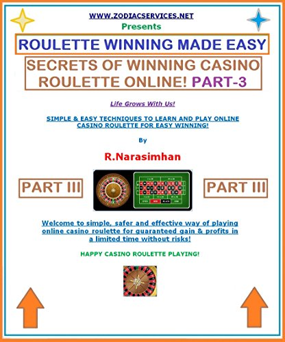 ROULETTE WINNING MADE EASY - PART 3. SECRETS OF WINNING CASINO ROULETTE ONLINE!: TREASURE OF WINNING ROULETTE FOR 5% TO 10% RETURNS! BEST ROULETTE STRATEGIES EVER! (English Edition)