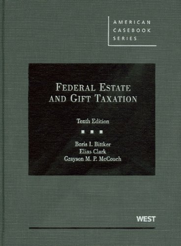 Federal Estate and Gift Taxation (American Casebook Series)