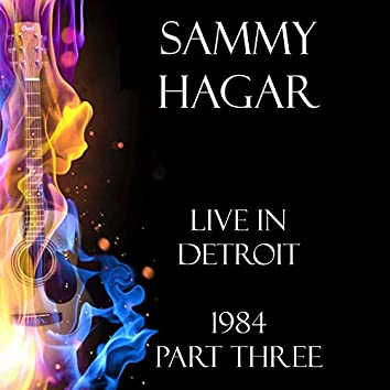 Live in Detroit 1984 Part Three (Live)
