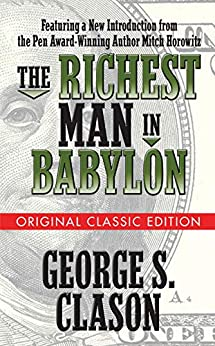 The Richest Man in Babylon (Original Classic Edition) by [George S. Clason, Mitch Horowitz]