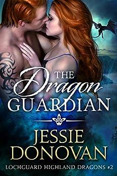 The Dragon Guardian (Lochguard Highland Dragons Book 2) by [Jessie Donovan, Hot Tree Editing]