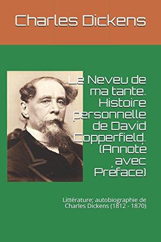 Le Neveu de ma tante. Histoire personnelle de David Copperfield. (Annoté avec Préface): Littérature; autobiographie de Charles Dickens (1812 - 1870)