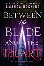 Between the Blade and the Heart: Valkyrie Book One (Valkyrie, 1)