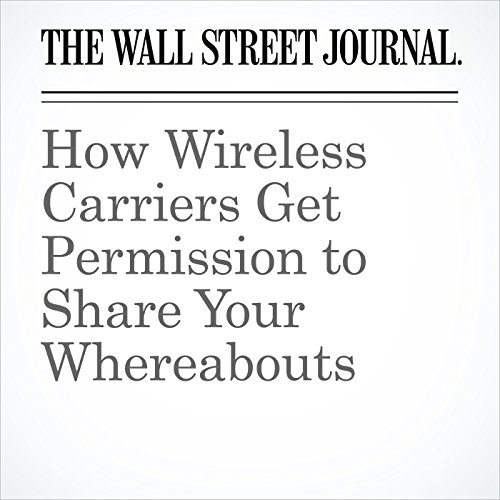 How Wireless Carriers Get Permission to Share Your Whereabouts copertina