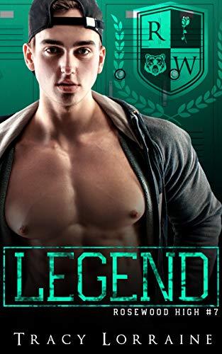 LEGEND: A Dark High School Bully Romance (Rosewood High Book 7)