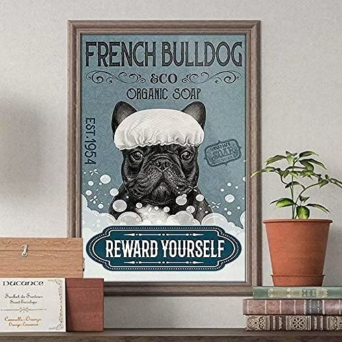Dog Metal Tin Signs Poster French Bulldog Organic Soap Reward Yourself Cafe Living Room Bathroom Kitchen Home Art Wall Decor Plaque