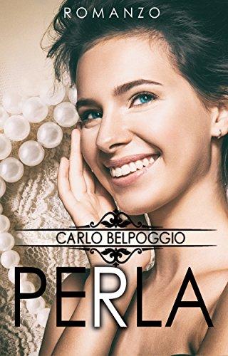 Perla(Romanzi consigliati, romanzi da leggere, libri da leggere, libri consigliati, ebook da leggere, ebook consigliati): Perla libri da leggere, eBook on line)