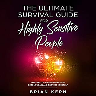 Empath: The Ultimate Survival Guide for Highly Sensitive People - How to Stop Absorbing Others People's Pain and Protect Yourself cover art
