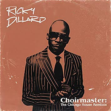 Choirmaster: The Chicago House Remixes