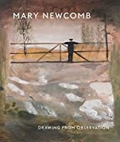 Mary Newcomb: Drawing from Observation (A Mary Newcomb: Drawing from Observation)
