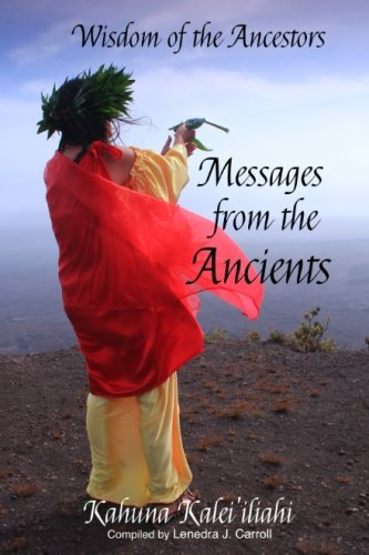 Wisdom of the Ancestors: Messages from the Ancients