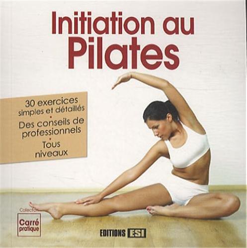 initiation au pilates (LES CARRES PRATIQUES)