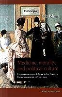 Medicine, Morality, and Political Culture: Legislation on Venereal Disease in Five Northern European Countries, c.1870 - c.1995