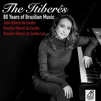 The Itiberês: 80 Years of Brazilian Music