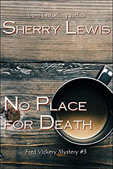 No Place For Death (Fred Vickery Mysteries Book 3) by [Sherry Lewis]