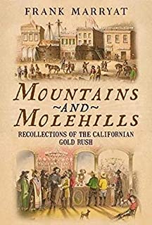 Mountains and Molehills: Recollections of the Californian Gold Rush