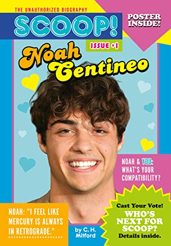 Noah Centineo: Issue #1 (Scoop! The Unauthorized Biography)