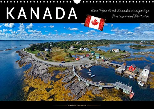 Kanada - eine Reise durch Kanadas einzigartige Provinzen und Territorien (Wandkalender 2021 DIN A3 quer)