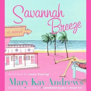 Savannah Breeze                   By:                                                                                                                                 Mary Kay Andrews                               Narrated by:                                                                                                                                 Isabel Keating                      Length: 6 hrs and 9 mins     380 ratings     Overall 4.0