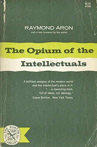 Raymond Aron,... L'Opium des intellectuels : . Nouvelle édition