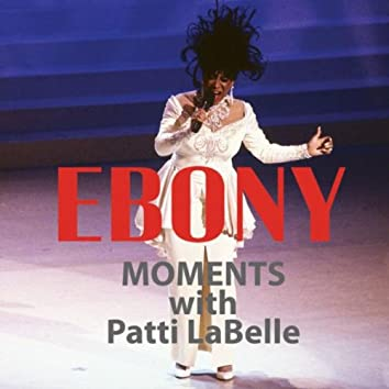 Patti LaBelle Interview with Ebony Moments