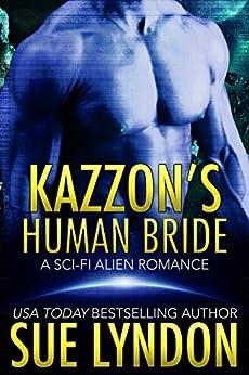 Kazzon's Human Bride: A Sci-Fi Alien Romance (Tarrkuan Masters Book 3) by [Sue Lyndon]