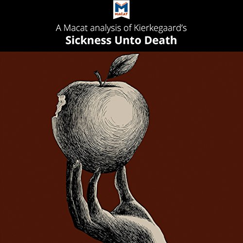 A Macat Analysis of Søren Kierkegaard's The Sickness unto Death audiobook cover art