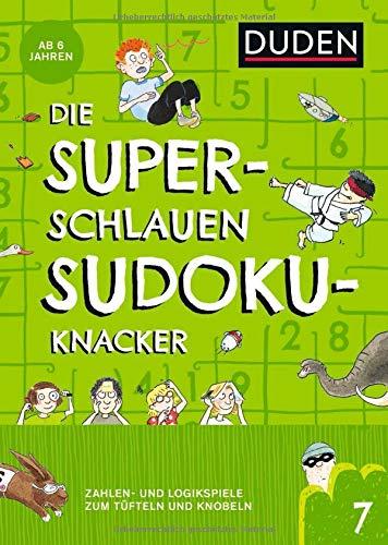 Die superschlauen Sudokuknacker – ab 6 Jahren (Band 7): Zahlen- und Logikspiele zum Tüfteln und Knobeln (Kreuzworträtselknacker)